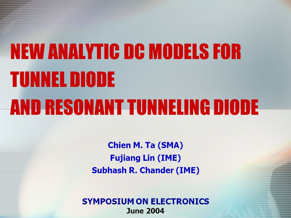 NEW ANALYTIC DC MODELS FOR TUNNEL DIODE AND RESONANT TUNNELING DIODE Chien M.