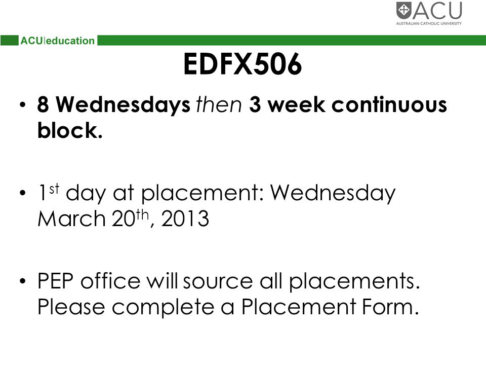 EDFX506 8 Wednesdays then 3 week continuous block.