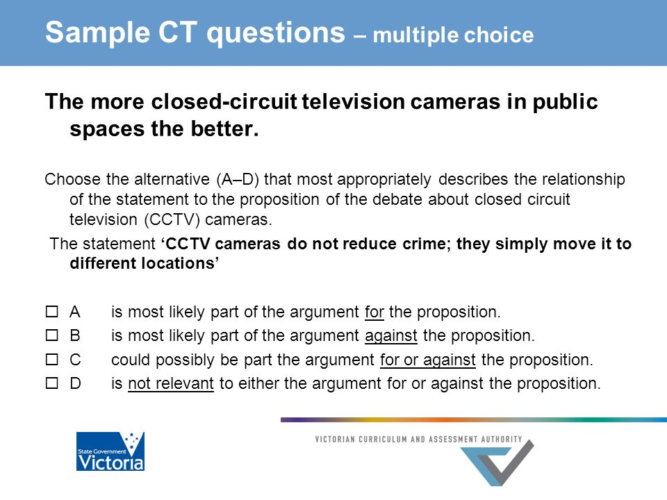 Sample CT questions – multiple choice The more closed-circuit television cameras in public spaces the better.