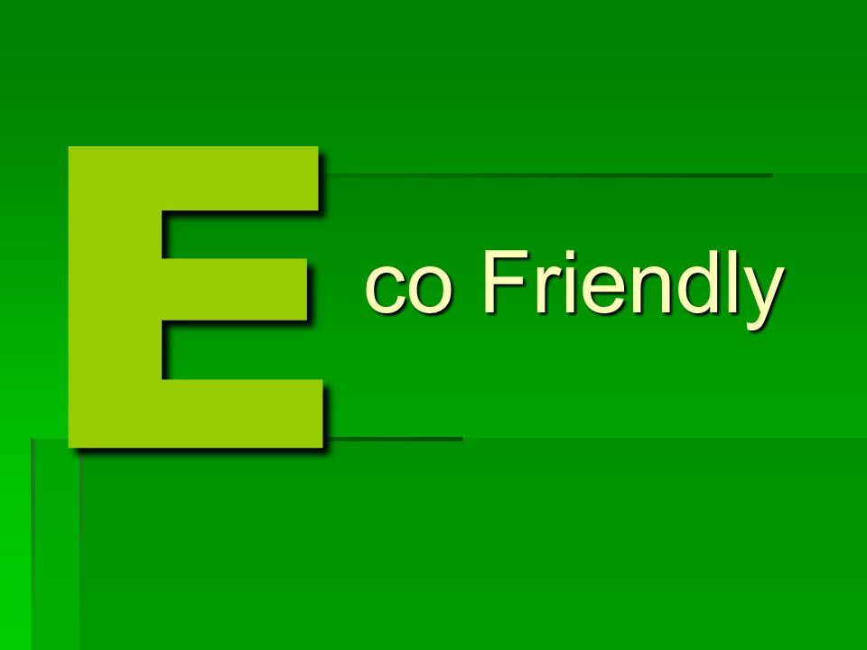 I am… ENVIRONMENT co Friendly ature is supported by it.