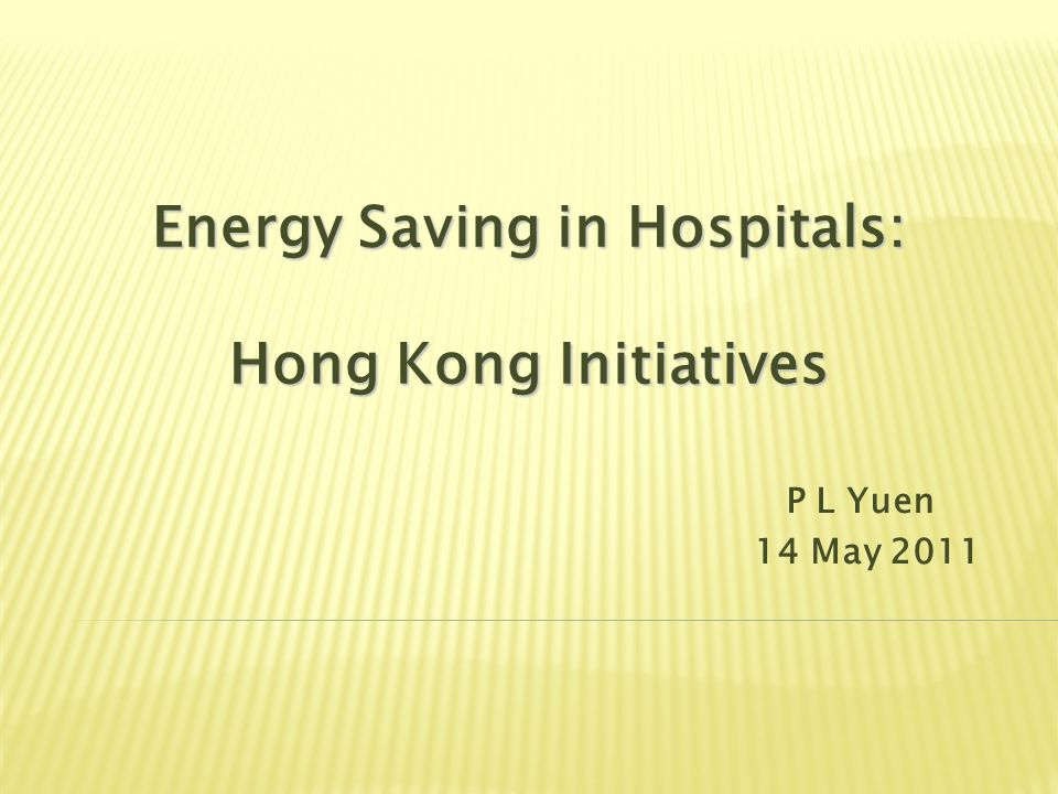 Energy Demand Side Management - Hospital Engineering Systems Promote good house keeping practice   Retrofit existing engineering system / equipment for energy efficiency Establish energy efficiency design reference standard for new hospital projects   12