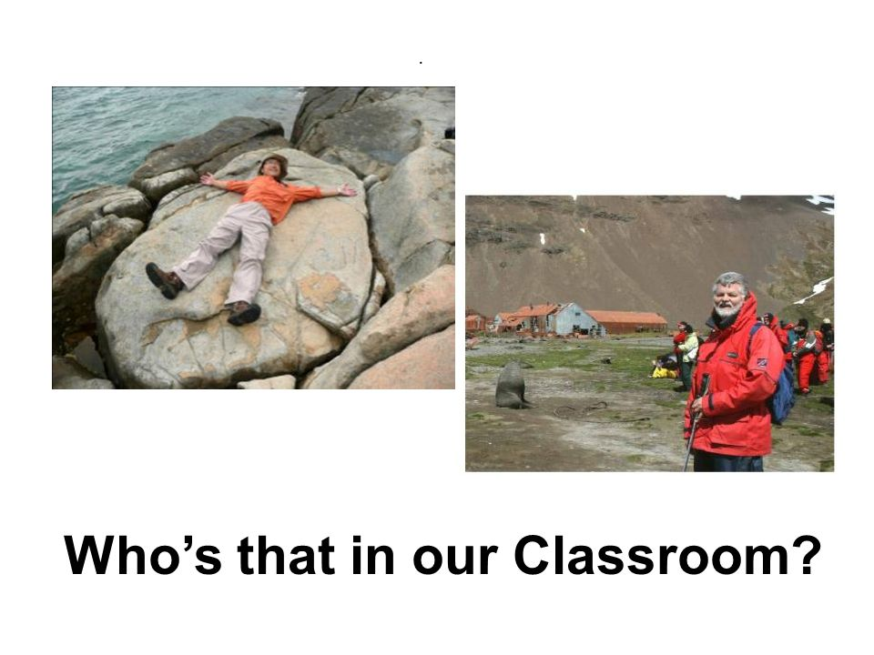 Who's that in our Classroom .