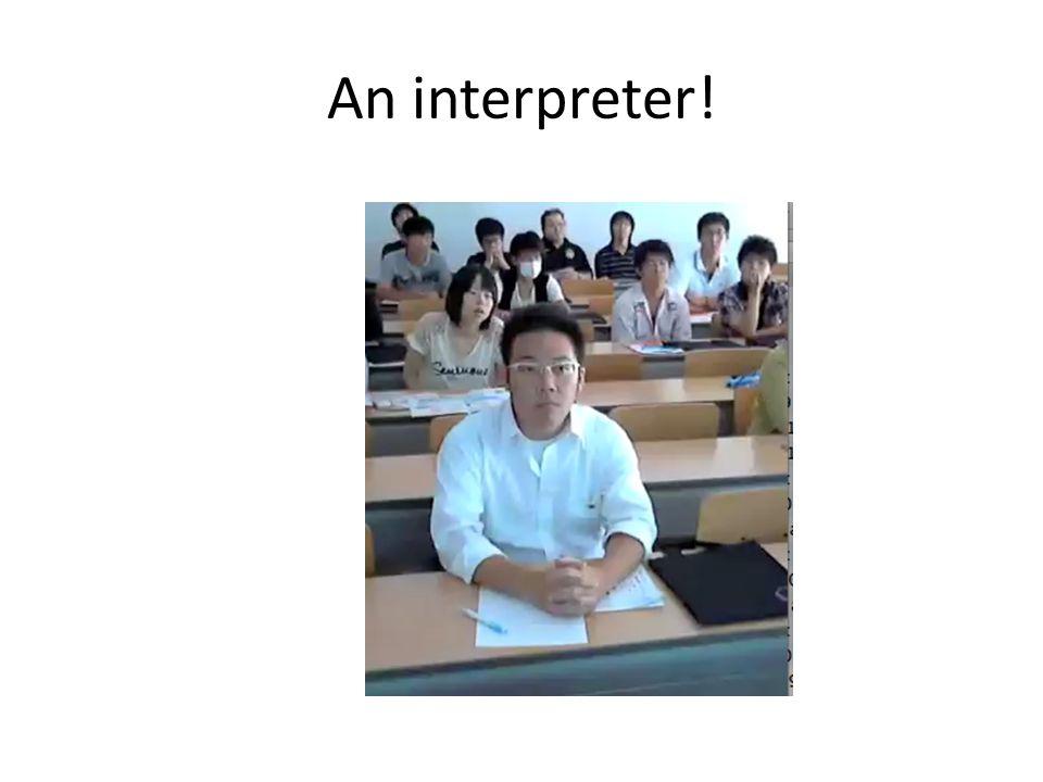 An interpreter!