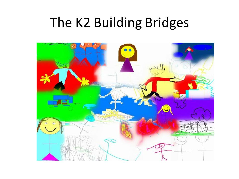 The K2 Building Bridges