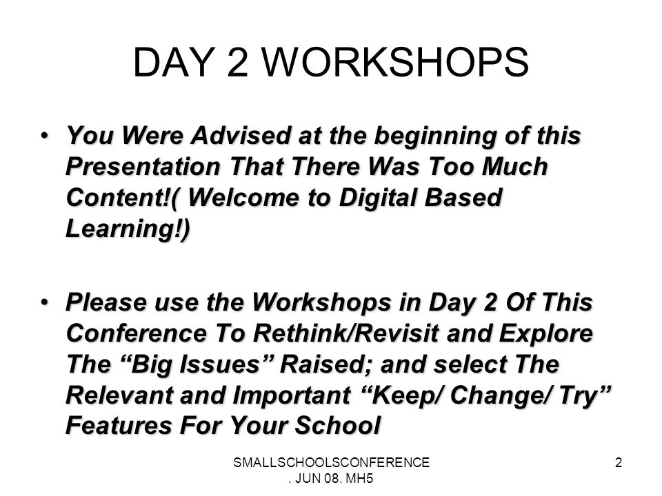 SMALL SCHOOLS ASSOCIATION OF SOUTH AUSTRALIA PROACTIVE LEADERSHIP FOR FUTURES-ORIENTED SCHOOLING DAY 2 WORKSHOPS