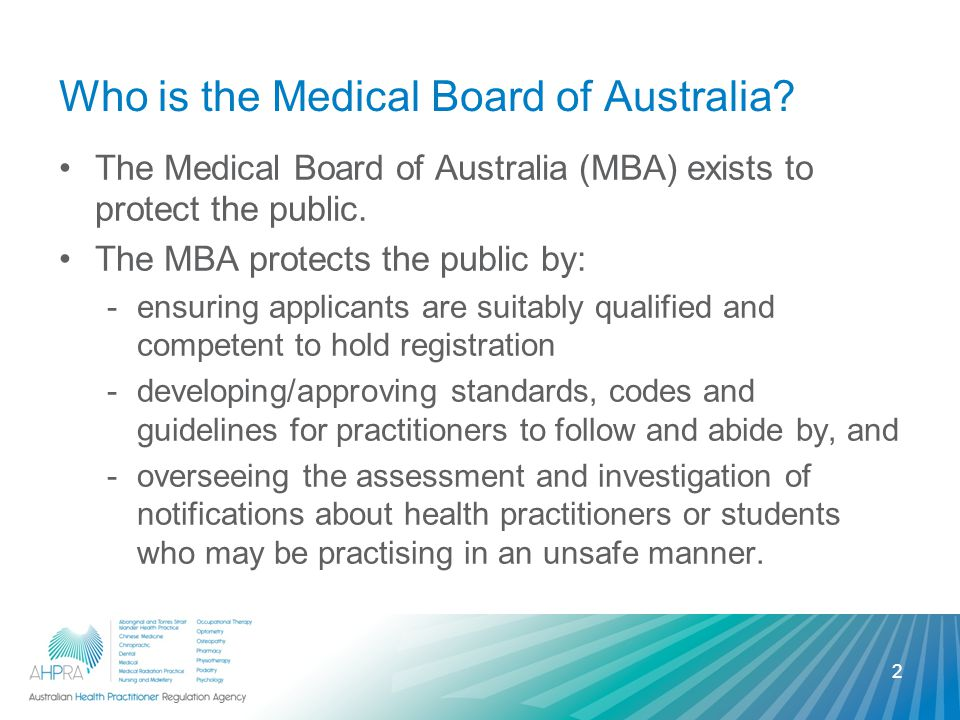 Who is the Australian Health Practitioner Regulation Agency The Australian Health Practitioner Regulation Agency (AHPRA) provides administrative support and assistance to the MBA with regards to registration and investigation matters.