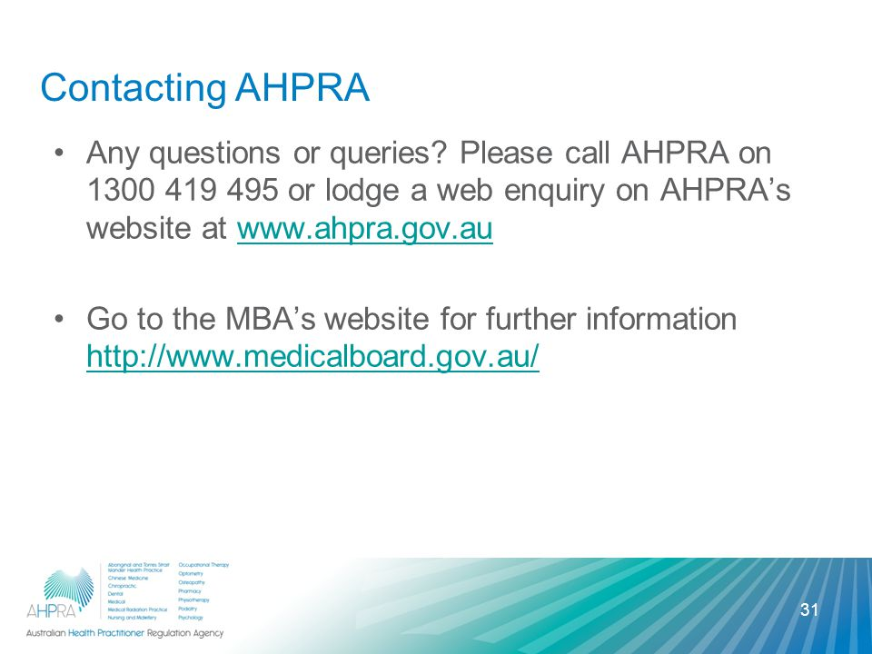 Contacting AHPRA Any questions or queries.