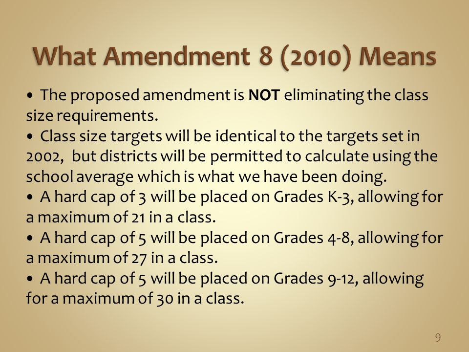 The proposed amendment is NOT eliminating the class size requirements.