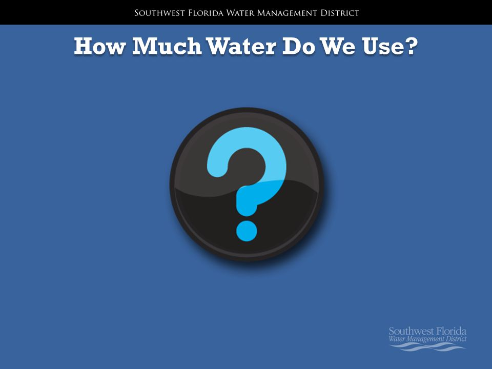 How Much Water Do We Use