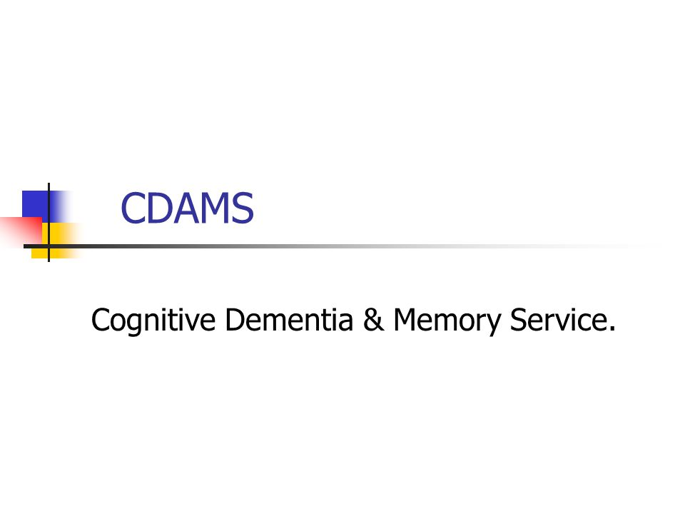 CDAMS Cognitive Dementia & Memory Service.