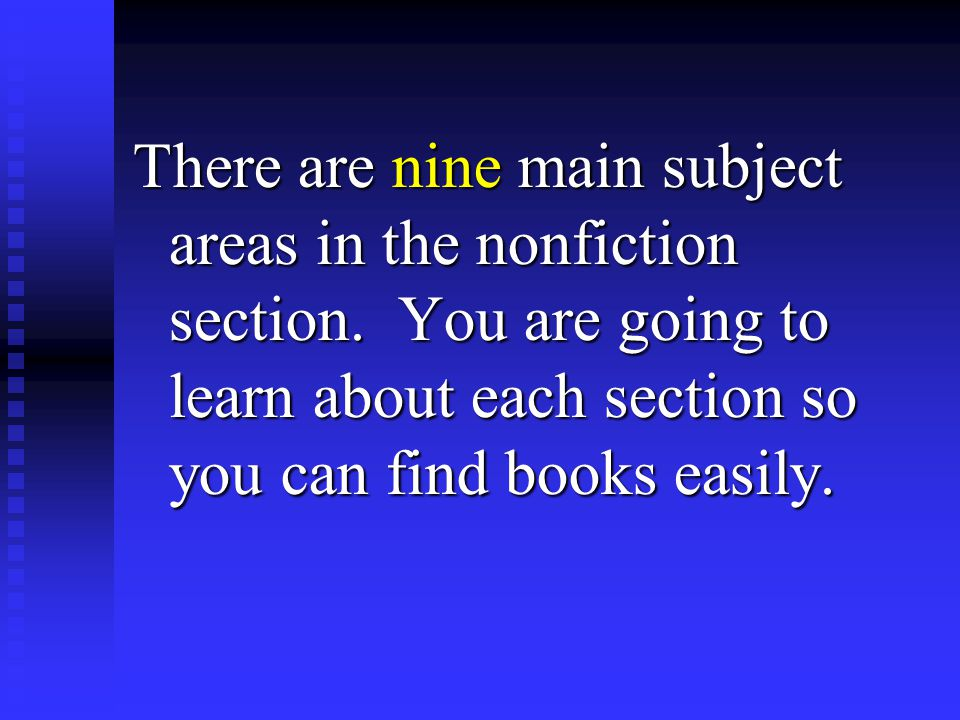 There are nine main subject areas in the nonfiction section.