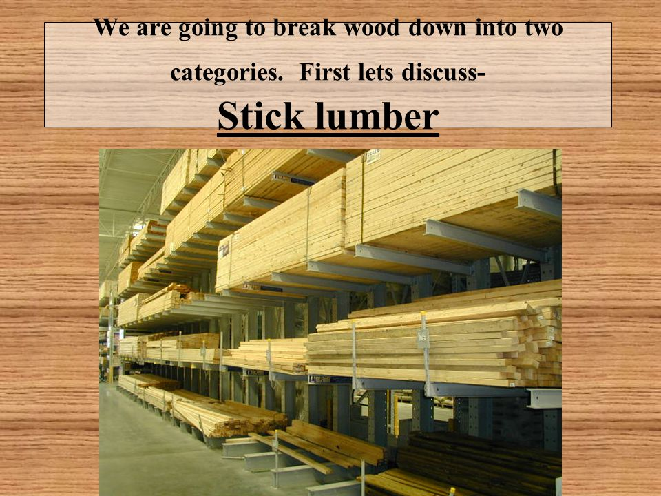 Stick lumber always comes in even lengths.Standard lengths are 8', 10', 12', 14', and 16'.
