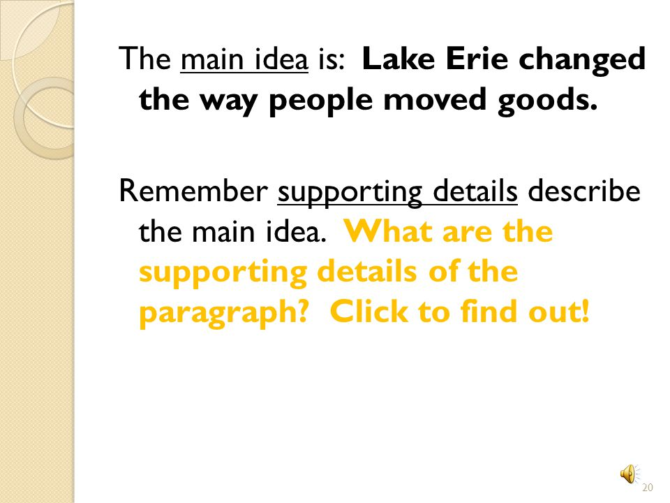 Find the Supporting Details in this Passage The Erie Canal changed the way people moved goods in the 1800's.