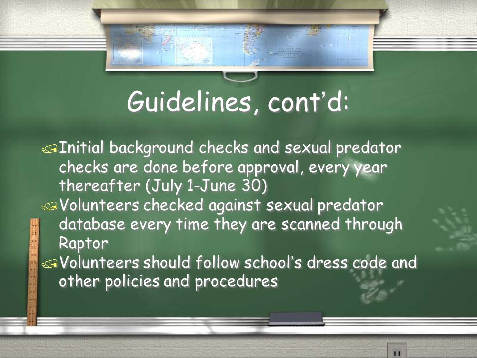 Guidelines, cont'd: / Volunteers should not bring preschool age children to school with them / Student confidentiality is MOST important, REMEMBER / Volunteers should report suspected abuse to volunteer coordinator / Volunteers should not bring preschool age children to school with them / Student confidentiality is MOST important, REMEMBER / Volunteers should report suspected abuse to volunteer coordinator