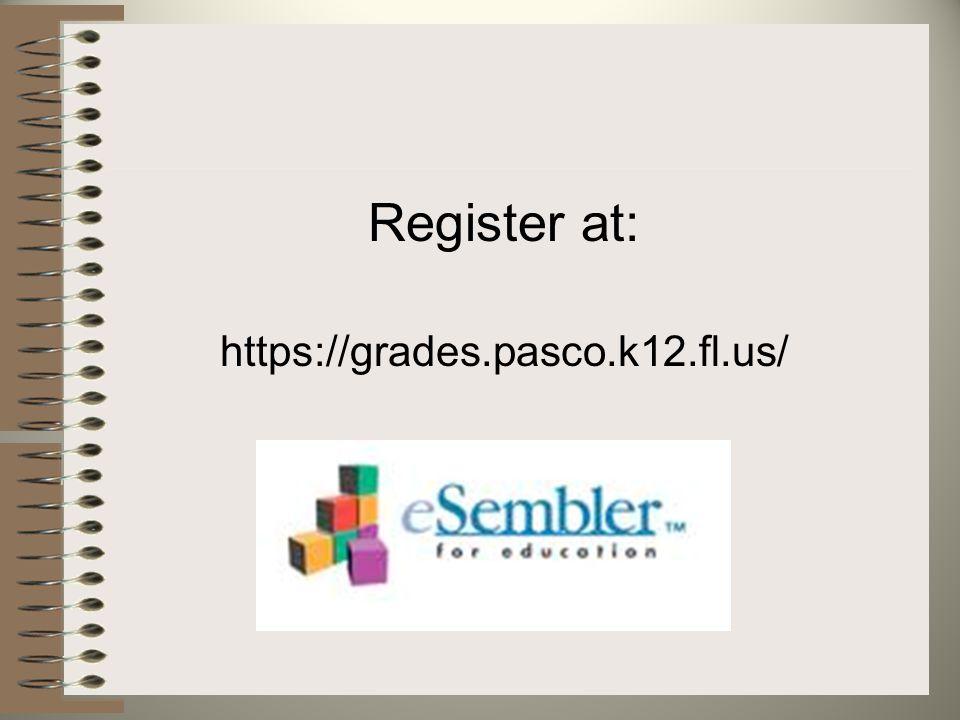 Register at: https://grades.pasco.k12.fl.us/