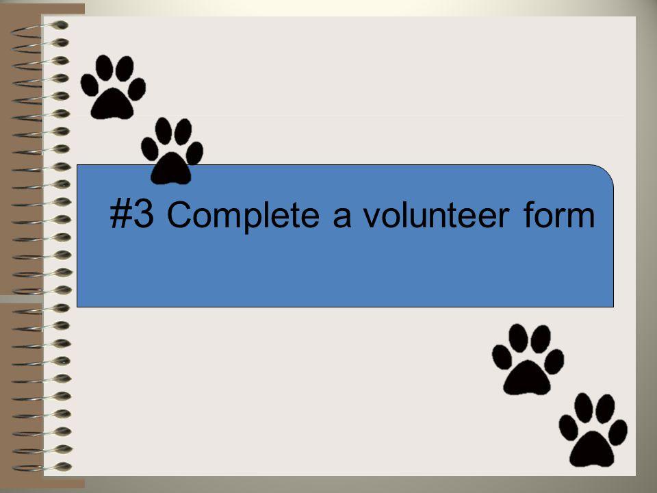 #3 Complete a volunteer form