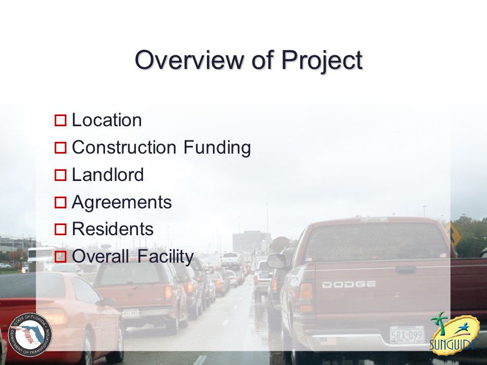Overview of Project  Location  Construction Funding  Landlord  Agreements  Residents  Overall Facility