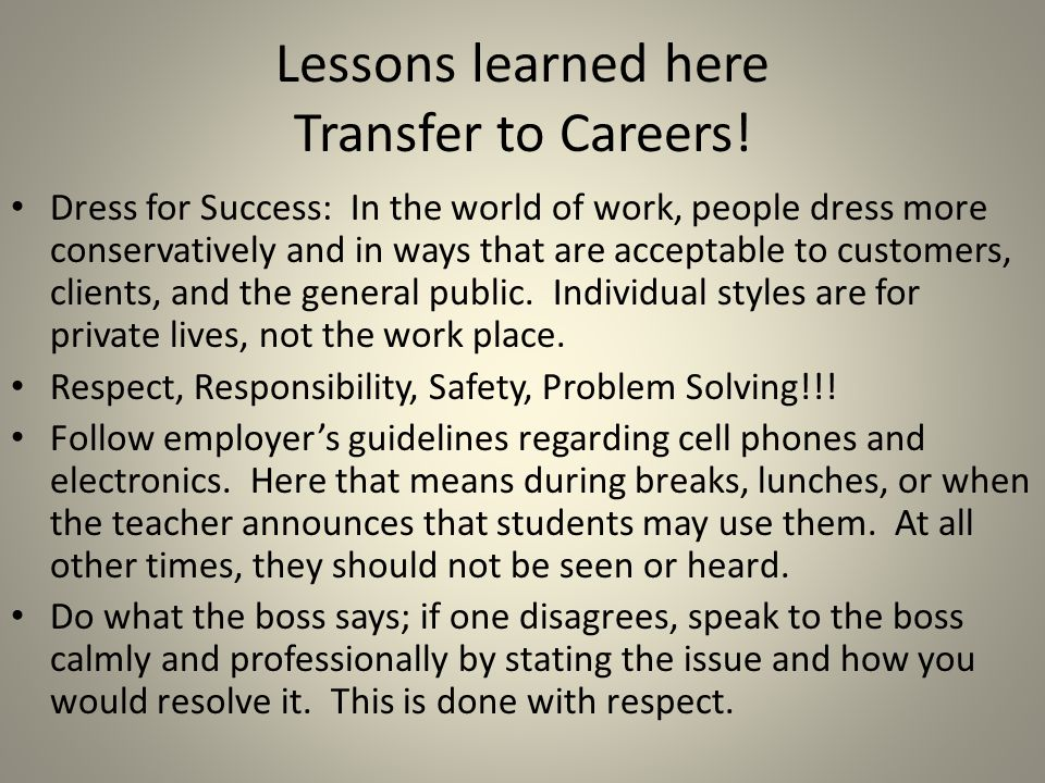 Lessons learned here Transfer to Careers.
