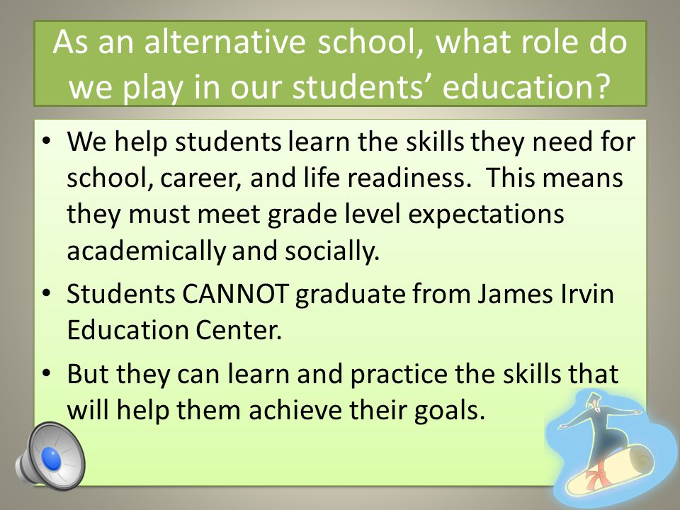 As an alternative school, what role do we play in our students' education.