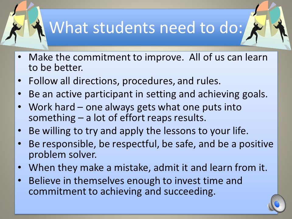 What students need to do: Make the commitment to improve.