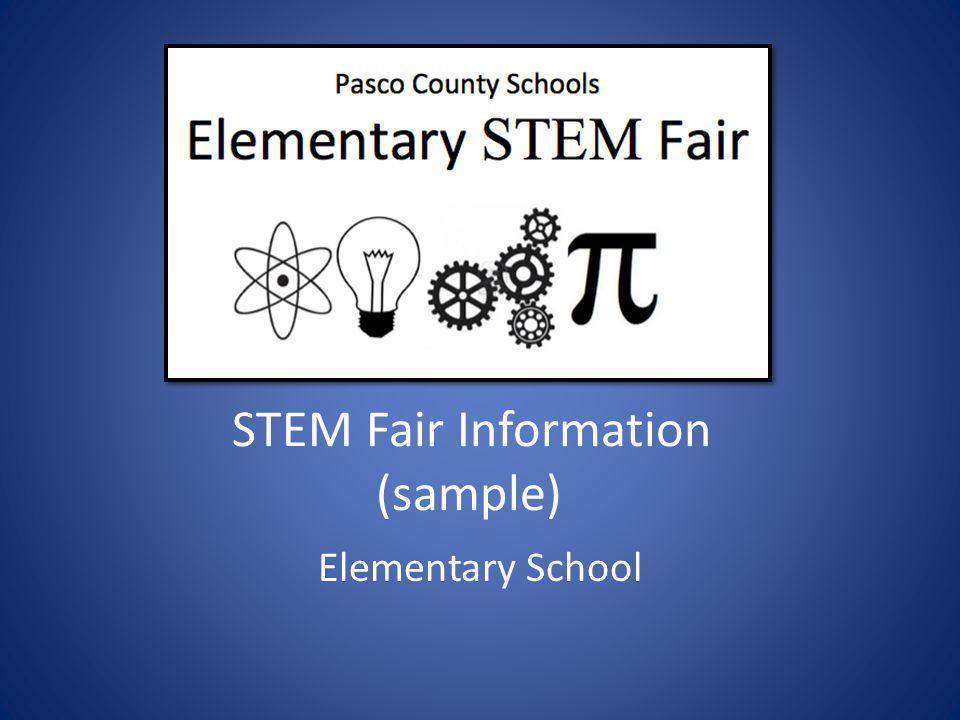 STEM Fair Information (sample) Elementary School