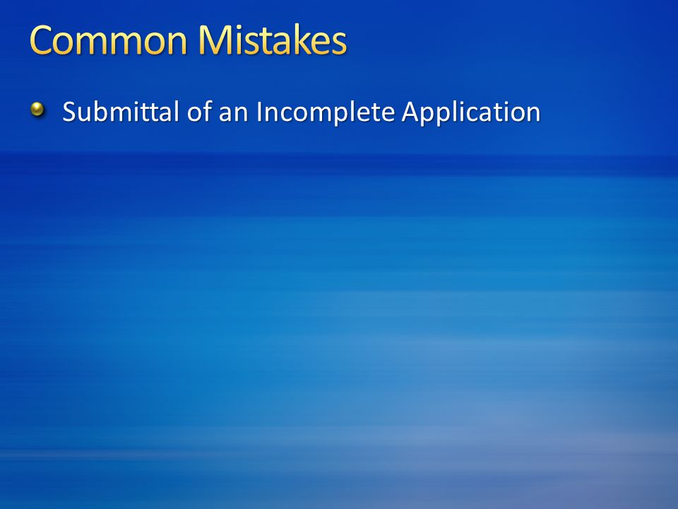Submittal of an Incomplete Application