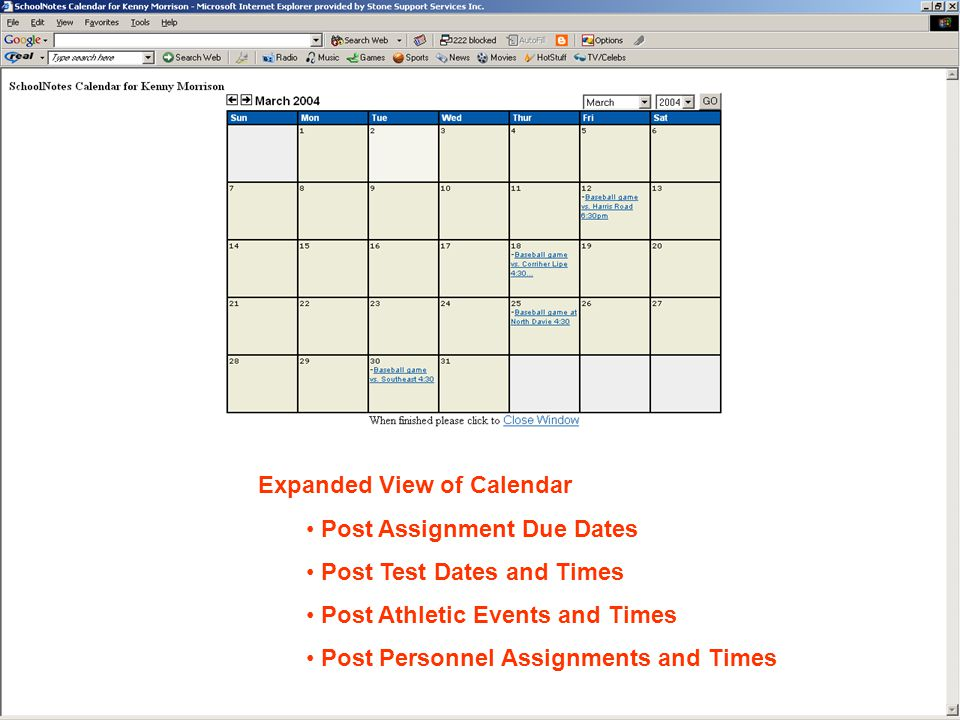 Expanded View of Calendar Post Assignment Due Dates Post Test Dates and Times Post Athletic Events and Times Post Personnel Assignments and Times