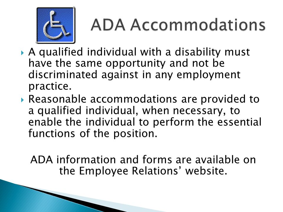 AA qualified individual with a disability must have the same opportunity and not be discriminated against in any employment practice.