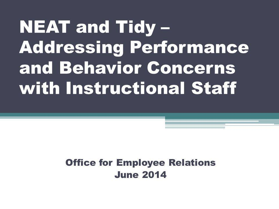 What We Will Cover Address unsatisfactory performance and/or behavior of instructional staff through progressive discipline and the NEAT process in alignment with the Marzano framework.