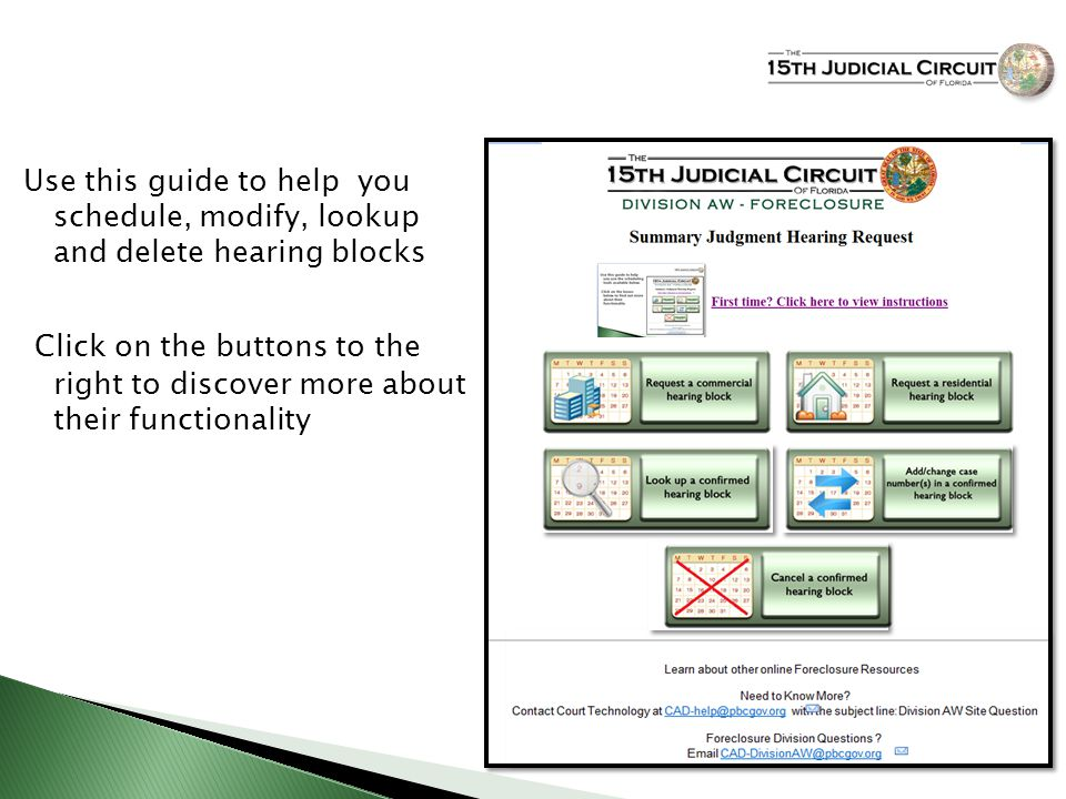Use this guide to help you schedule, modify, lookup and delete hearing blocks Click on the buttons to the right to discover more about their functiona
