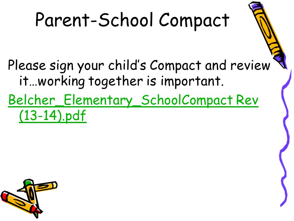 Parent-School Compact Please sign your child's Compact and review it…working together is important.