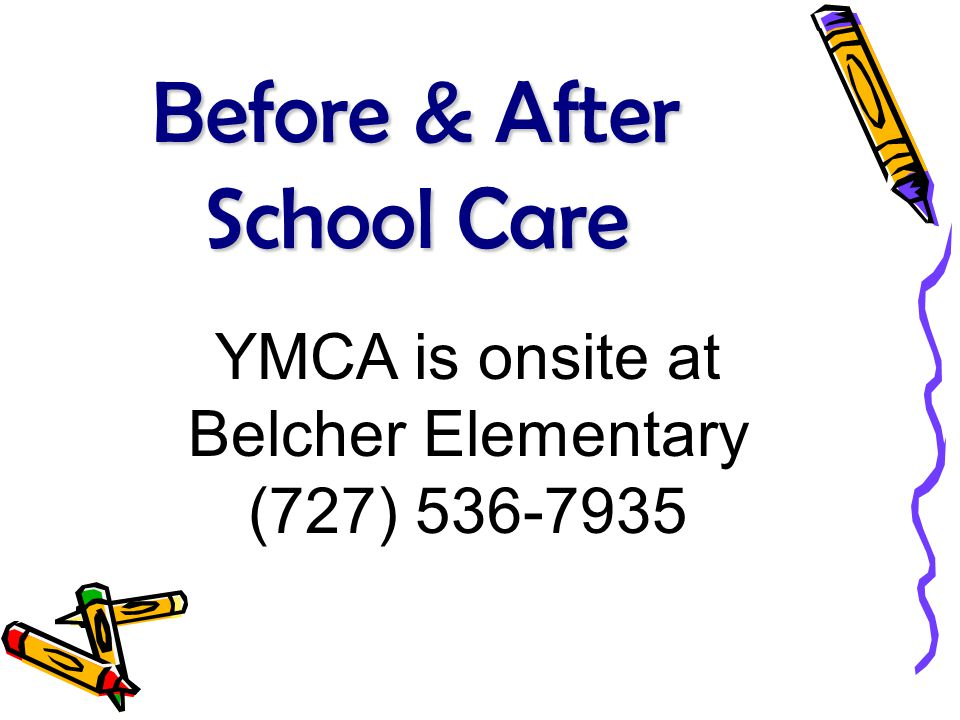 Before & After School Care YMCA is onsite at Belcher Elementary (727) 536-7935