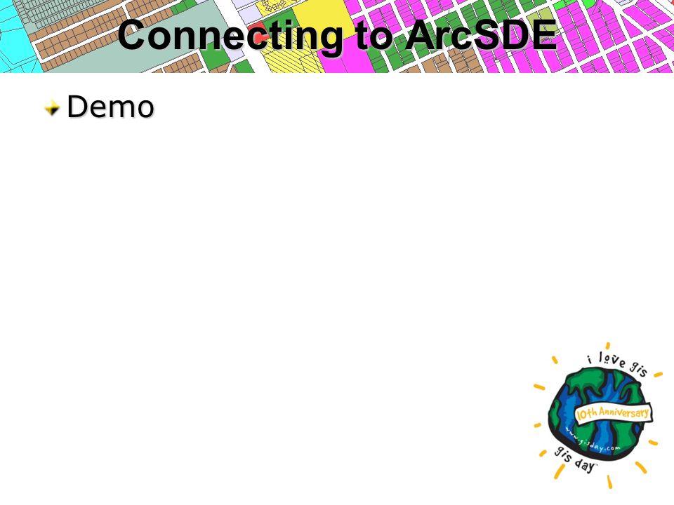 Connecting to ArcSDE Demo