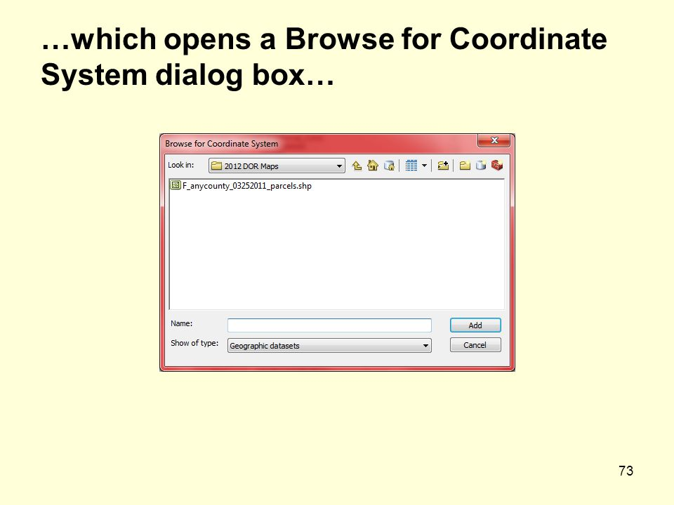 73 …which opens a Browse for Coordinate System dialog box…
