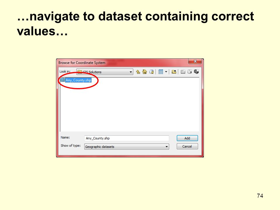 74 …navigate to dataset containing correct values…