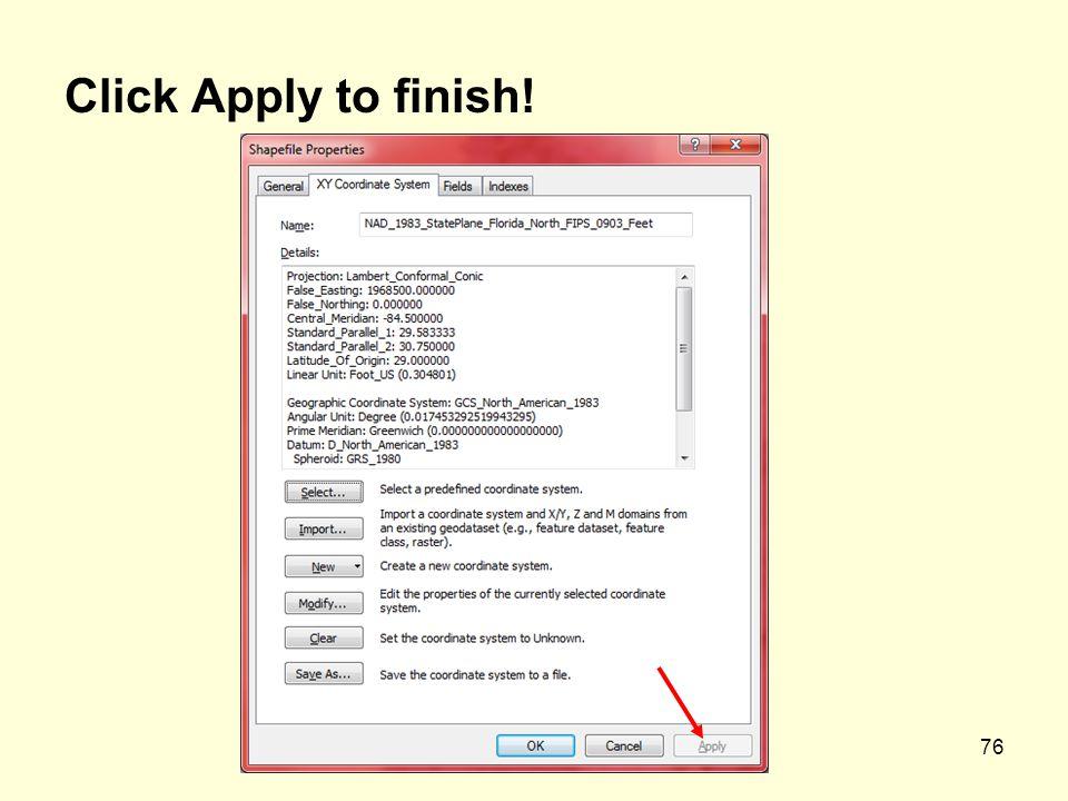 76 Click Apply to finish!