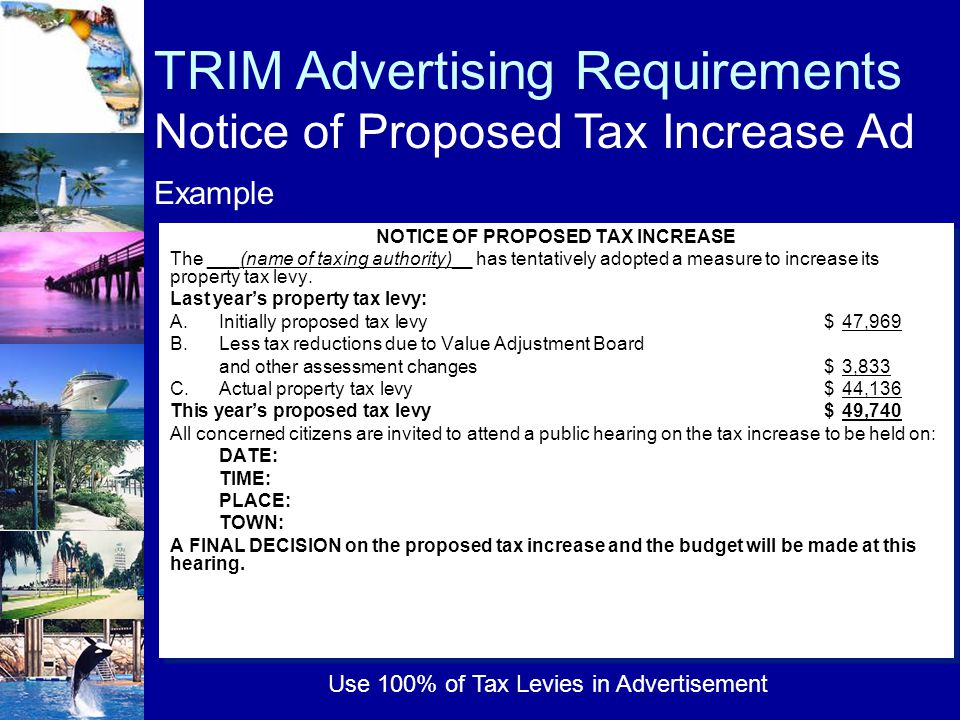NOTICE OF PROPOSED TAX INCREASE The ___(name of taxing authority)__ has tentatively adopted a measure to increase its property tax levy. Last year's p
