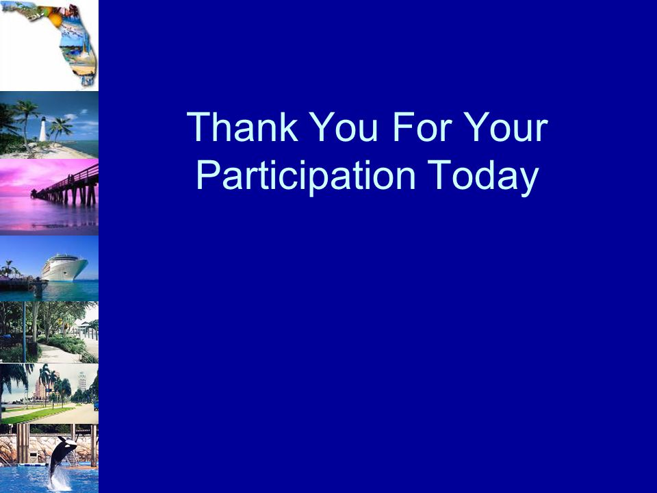 Thank You For Your Participation Today
