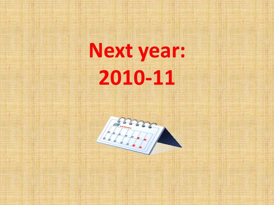 Next year: 2010-11