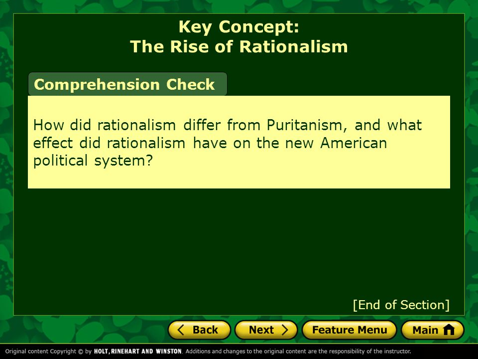 Comprehension Check How did rationalism differ from Puritanism, and what effect did rationalism have on the new American political system.