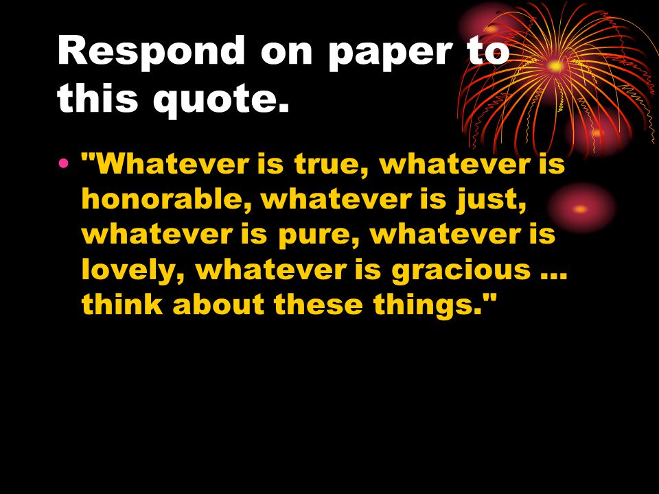 Respond on paper to this quote.