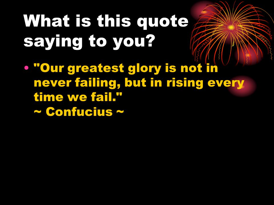 What is this quote saying to you.