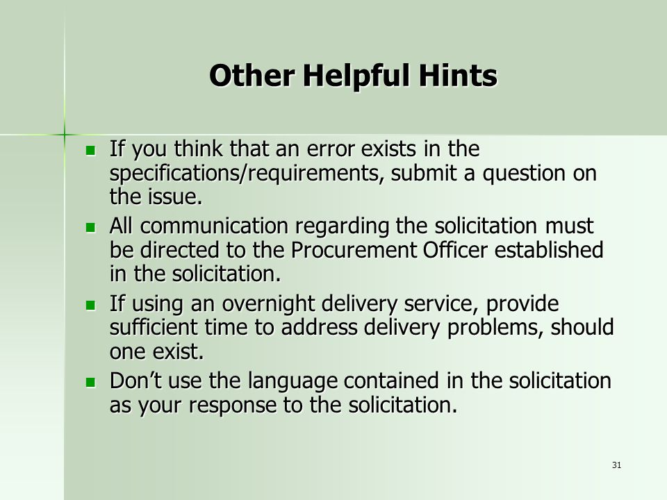 31 Other Helpful Hints If you think that an error exists in the specifications/requirements, submit a question on the issue. If you think that an erro