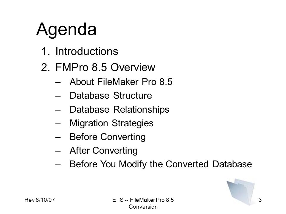 Rev 8/10/07ETS -- FileMaker Pro 8.5 Conversion 74 Prepare for Converting DATABASE DESIGN REPORT