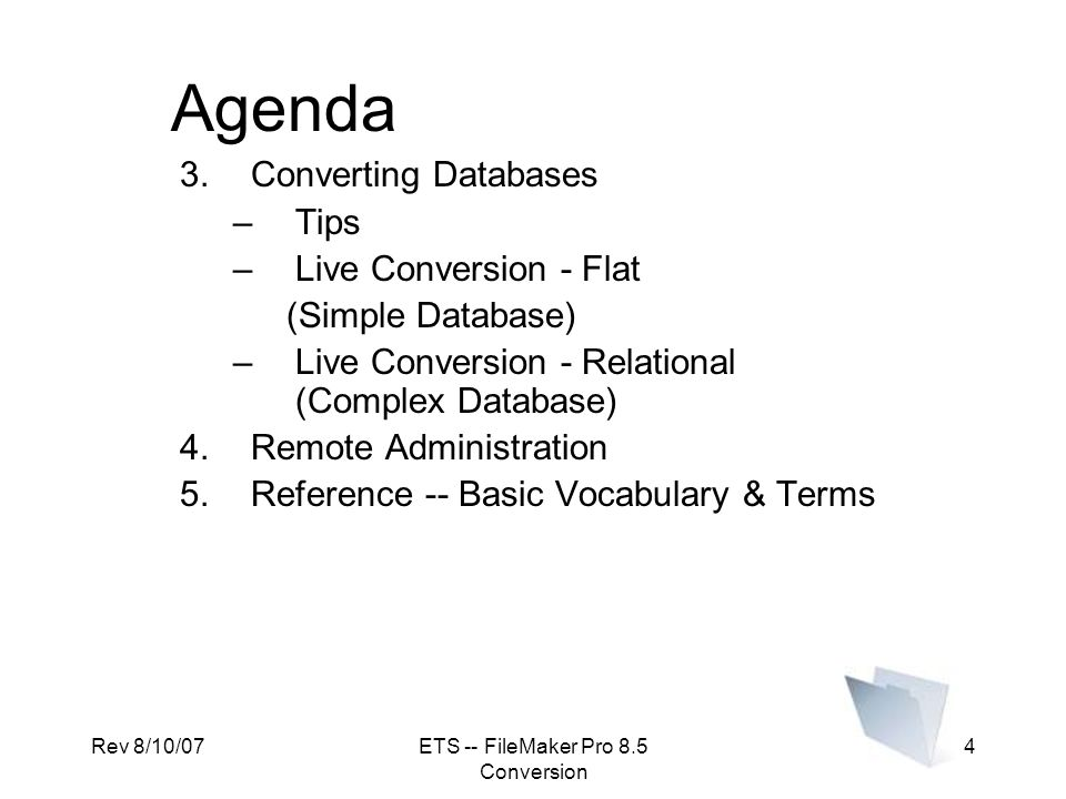 Rev 8/10/07ETS -- FileMaker Pro 8.5 Conversion 25 DATABASE RELATIONSHIPS