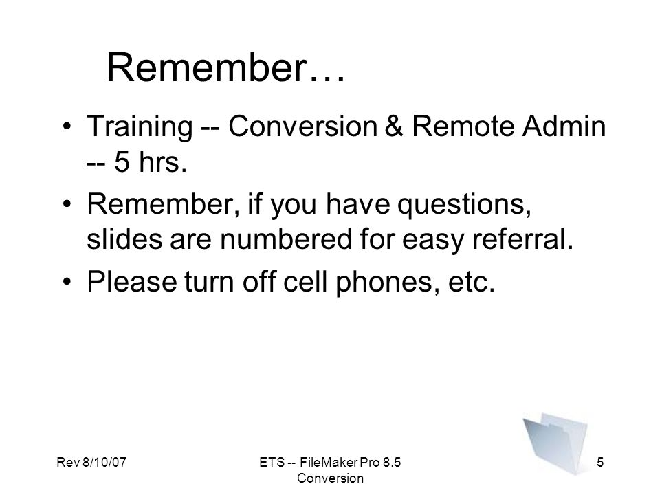 Rev 8/10/07ETS -- FileMaker Pro 8.5 Conversion 6 INTRODUCTIONS