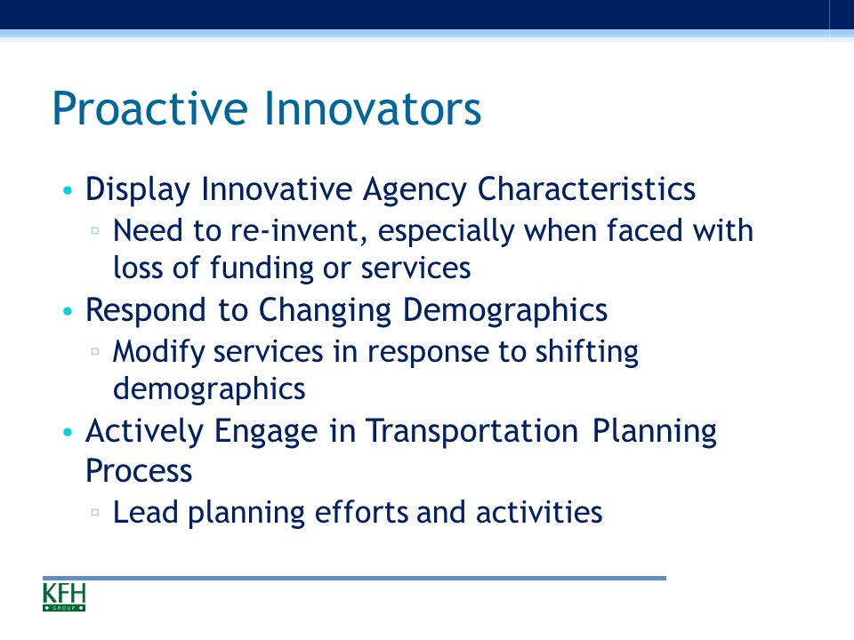 """Organizational Culture of Innovation Organizational and Staff """"Buy in"""" Systems with successful programs/practices: ▫ Serve as community agents of chan"""