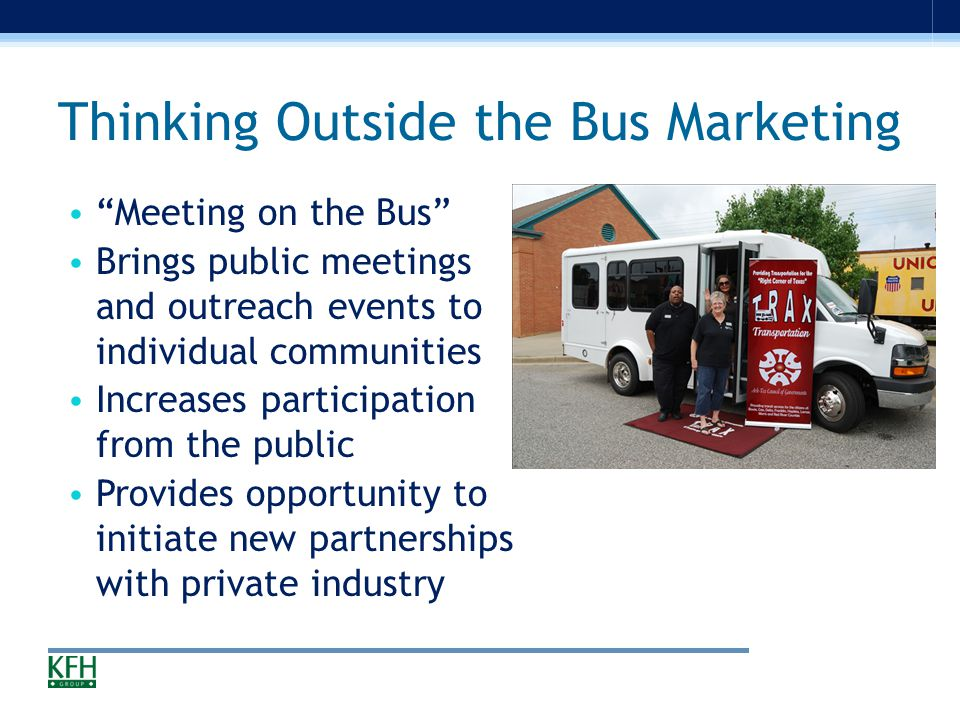 Ark-Tex Council of Governments - TRAX Nine county transit system in northeast Texas Lost its Medicaid contract and half its business -- faced with catastrophic loss Changed its focus and became entrepreneurs, finding new sources of funding and new services Contracted with private sector for service, human service agencies, colleges and other organizations Now also operates the Texarkana Urban Transit District Is becoming a Greyhound agent and feeder Now has more service than before the loss