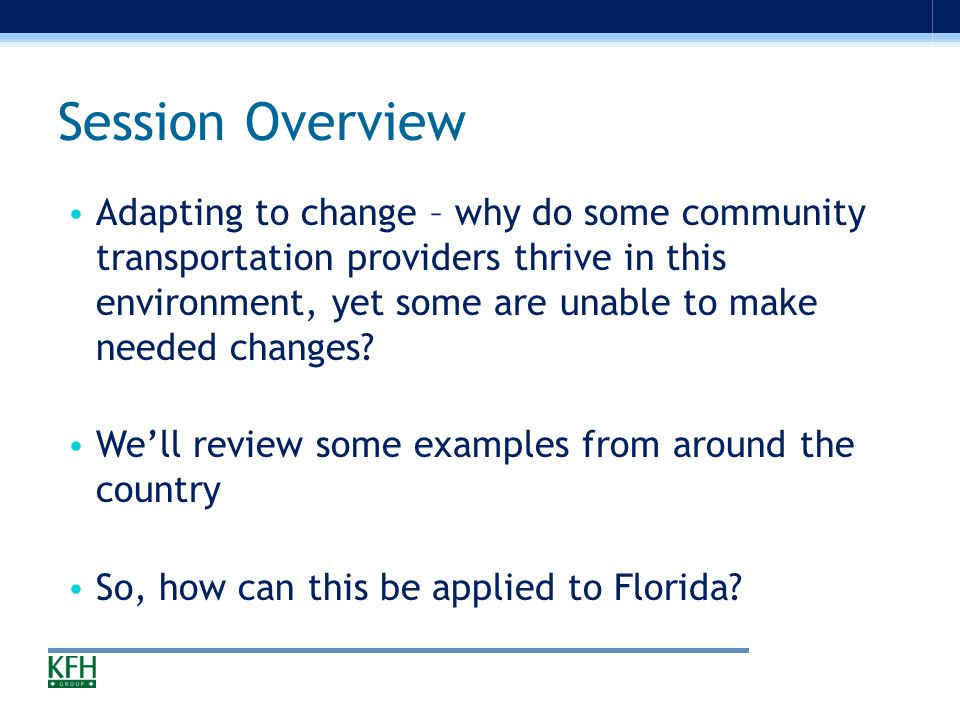 Innovative Community Transportation Services: Responding to Change Dan Dalton, KFH Group, Inc.