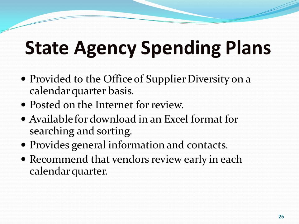State Agency Spending Plans Provided to the Office of Supplier Diversity on a calendar quarter basis.